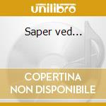 Saper ved... cd musicale