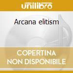 Arcana elitism cd musicale