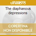 The diaphanous depressions cd musicale