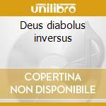 Deus diabolus inversus cd musicale