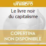 Le livre noir du capitalisme cd musicale