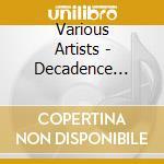 Various Artists - Decadence Vol.1 cd musicale di Artisti Vari