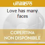 Love has many faces cd musicale