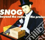 Snog - Beyond The Valley Of The Proles cd musicale di SNOG