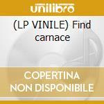 (LP VINILE) Find carnace lp vinile