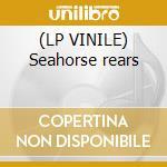 (LP VINILE) Seahorse rears lp vinile
