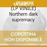 (LP VINILE) Northern dark supremacy lp vinile