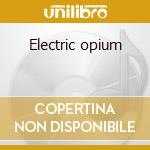 Electric opium cd musicale