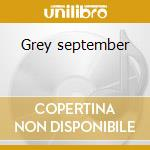 Grey september cd musicale