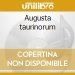 Augusta taurinorum cd musicale