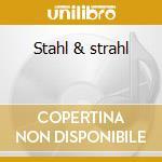 Stahl & strahl cd musicale