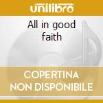 All in good faith cd musicale