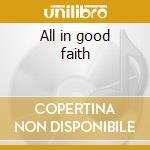 All in good faith cd musicale