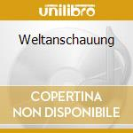 Weltanschauung cd musicale