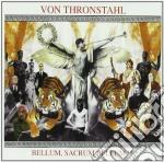 Von Thronstahl - Bellum, Sacrum Bellu cd musicale di Thronstahl Von