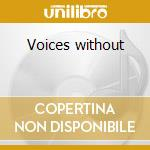 Voices without cd musicale