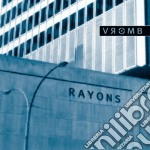 RAYONS                                    cd musicale di VROMB