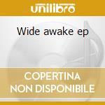 Wide awake ep cd musicale