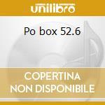 Po box 52.6 cd musicale
