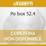 Po box 52.4 cd musicale