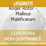 Roger Rotor - Malleus Maleficarum cd musicale di Rotor Roger