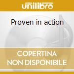 Proven in action cd musicale