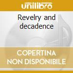 Revelry and decadence cd musicale