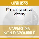 Marching on to victory cd musicale