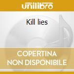 Kill lies cd musicale