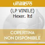 (LP VINILE) Hexer. ltd lp vinile