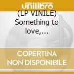 (LP VINILE) Something to love, something to spend lp vinile