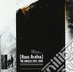 Haus Arafna - Singles 1993-2000 cd musicale di Arafna Haus