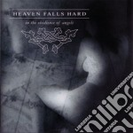 Heaven Fall Hard - In The Obedience Of Angels cd musicale