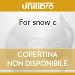 For snow c cd musicale