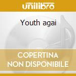 Youth agai cd musicale