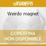 Weirdo magnet cd musicale