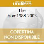 The box:1988-2003 cd musicale