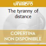 The tyranny of distance cd musicale