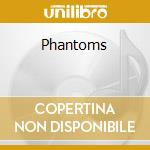 Phantoms cd musicale