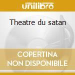 Theatre du satan cd musicale