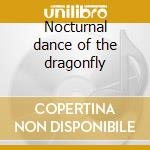 Nocturnal dance of the dragonfly cd musicale