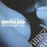 Kosmoloko cd musicale di Artisti Vari