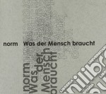 Norm - Was Der Mensch Braucht cd musicale di NORM