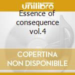 Essence of consequence vol.4 cd musicale