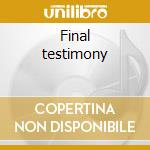 Final testimony cd musicale