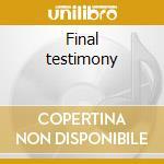 Final testimony cd musicale