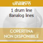 1 drum line 8analog lines cd musicale