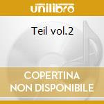 Teil vol.2 cd musicale