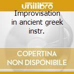 Improvisation in ancient greek instr. cd musicale