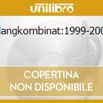 Klangkombinat:1999-2003 cd musicale